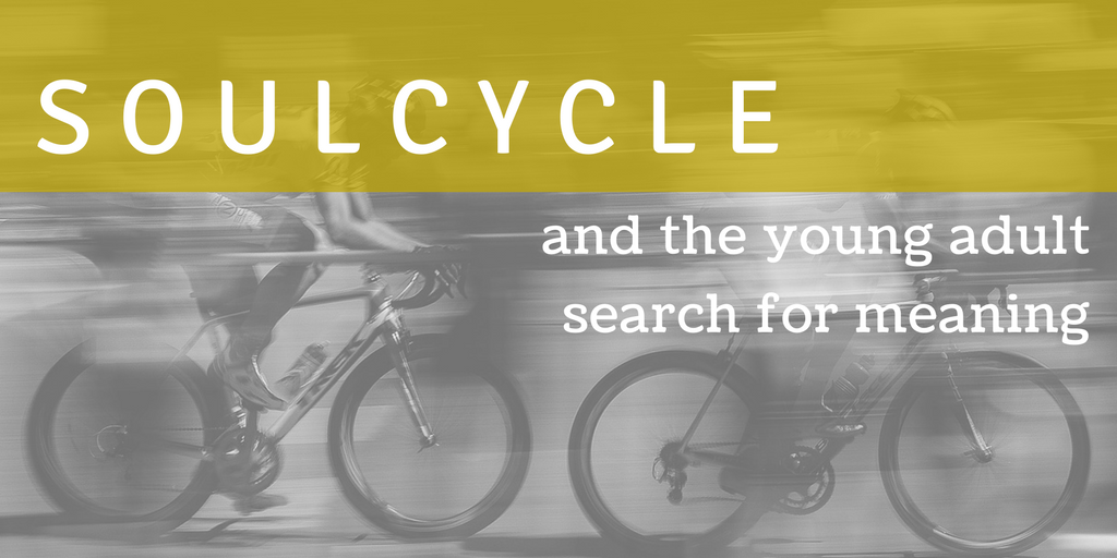 SoulCycle and the Young Adult Search for Meaning