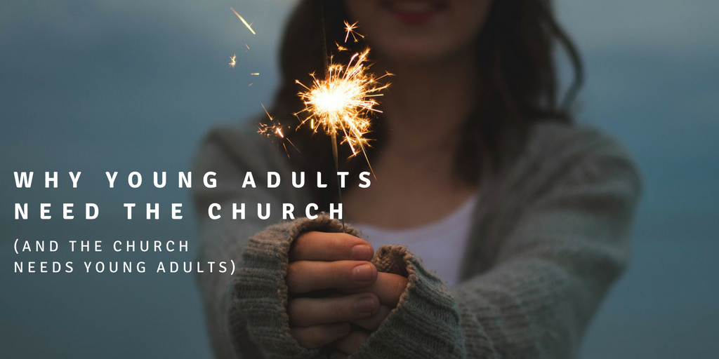 Why Young Adults Need the Church – and the Church Needs Young Adults